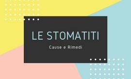 LA STOMATITE: CAUSE E RIMEDI