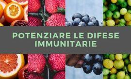 Come potenziare le difese immunitarie